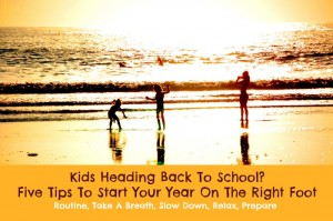Five Back To School Tips – Start Your Year Off On The Right Foot!