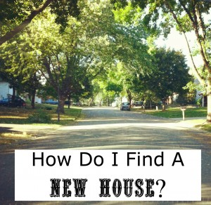 How Do I Find A New House?