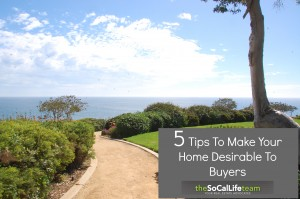 Home Seller Checklist: Five Quick Tips To Make Your Home Desirable To Buyers