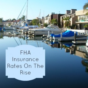 FHA Insurance Rates On The Rise