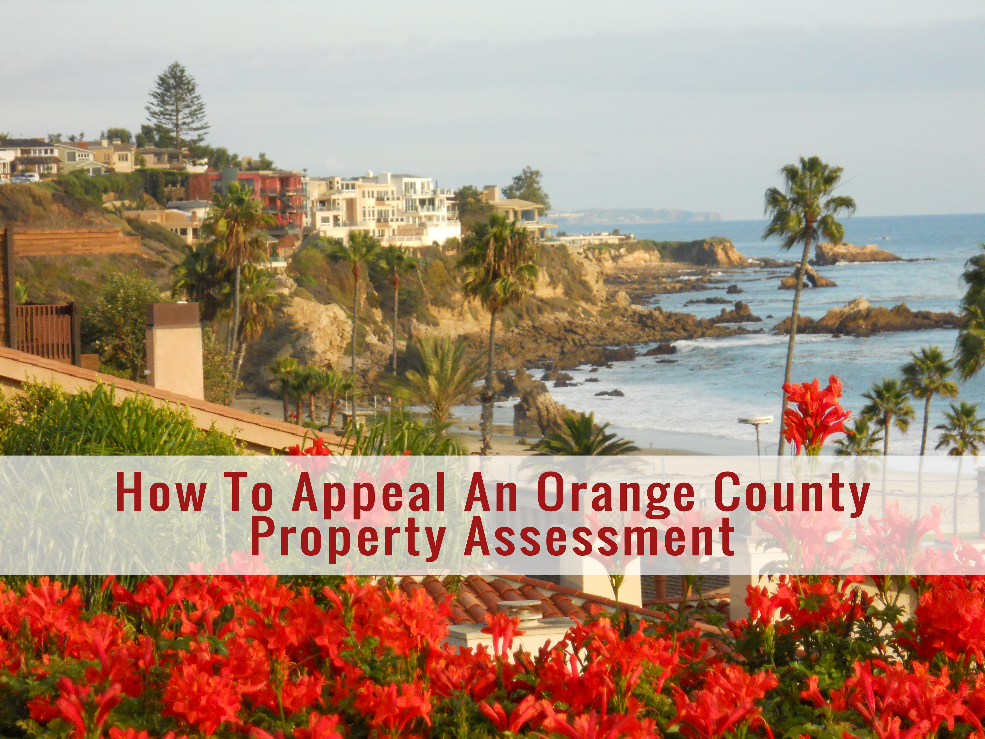 How To Appeal An Orange County Property Assessment