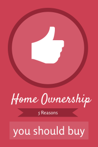 5 Reasons You Should Own A Home