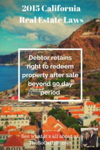 2015 Real Estate Law: Debtor retains right to redeem property after sale beyond 90 day period