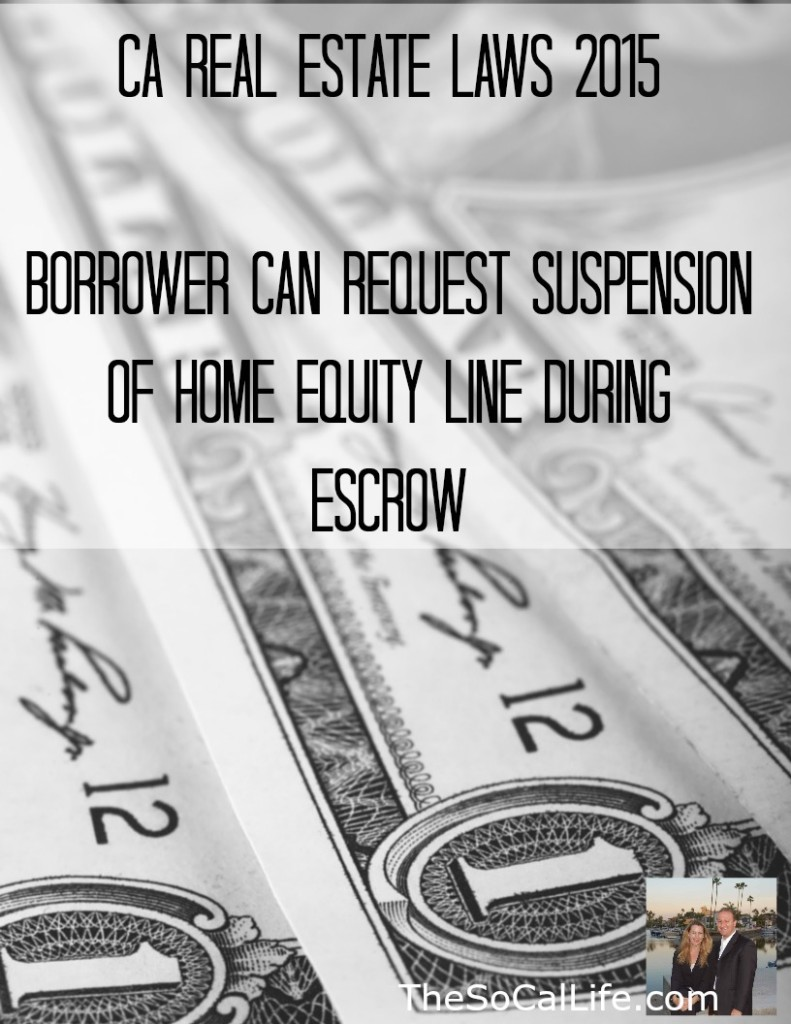 New for 2015! CA Real Estate Laws: Borrower can request suspension of home equity line during escrow