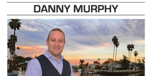 Hi, I'm Danny Murphy and I know Southern California like the back of my hand. I grew up in Irvine and I've lived all throughout Orange County. I love Southern California! It's one of the things that has helped me become the Top Realtor in Orange County.